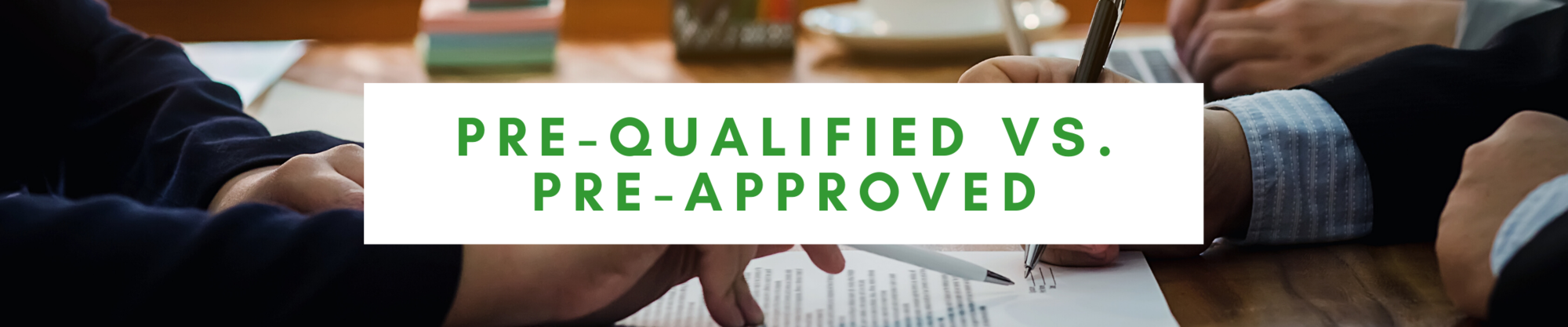 Pre-Qualified vs. Pre-Approved for a Mortgage | John Kilby | Kansas City Homes
